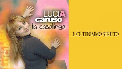 Lucia Caruso Ft. Tony Dell'anno - E ce tenimmo stritto