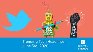 Trending tech headlines for June 3rd, 2020 Twitter bots are taking over the Black Lives Matter protests