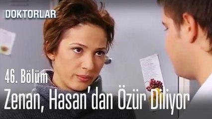 Zenan, Hasan'dan özür diliyor - Doktorlar 46. Bölüm