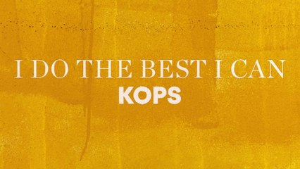 KOPS - I Do The Best I Can