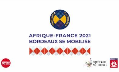 Afrique-France 2021, Bordeaux se mobilise