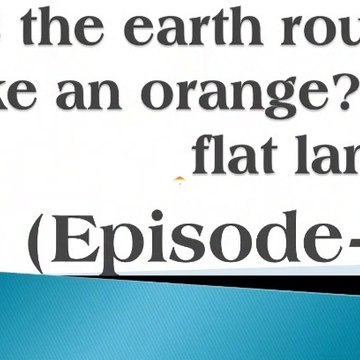 Earth Round Or Flat