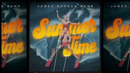 James Barker Band - Summer Time