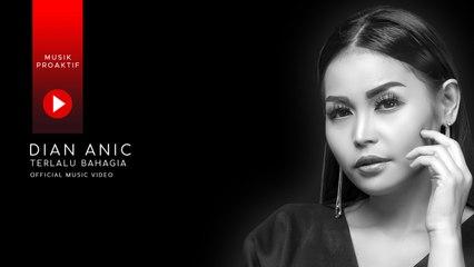 Dian Anic - Terlalu Bahagia (Official Music Video)