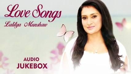 Love Songs By Lalitya Munshaw | Best  Romantic Songs | Top Love Songs