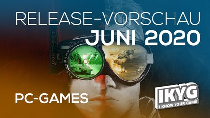 Games-Release-Vorschau - Juni 2020 - PC