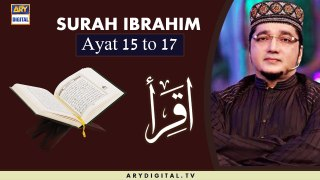 Iqra | Surah Ibrahim | Ayat 15 To 17 | 6th June 2020 | ARY Digital