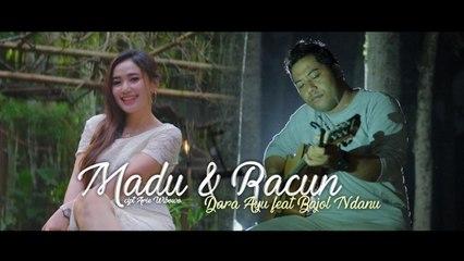 Dara Ayu Ft. Bajol Ndanu - Madu Dan Racun ( Official Music Video )