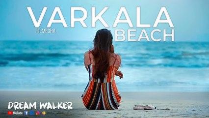 Varkala Beach Ft Megha | Dream Walker | Let's Dream Let's Walk | Avenir Technology