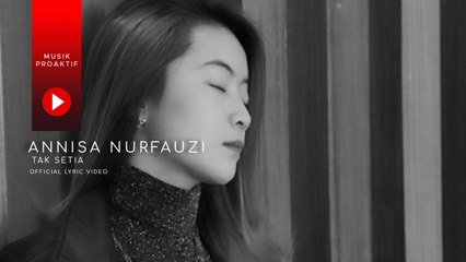 Annisa Nurfauzi - Tak Setia (Official Lyric Video)