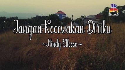 Nindy Ellesse - Jangan Kecewakan Diriku (Official Lyric Video)