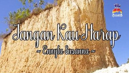 Ennyta Susanna - Jangan Kau Harap (Official Lyric Video)