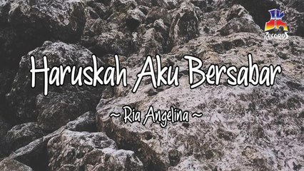 Ria Angelina - Haruskah Aku Bersabar (Official Lyric Video)