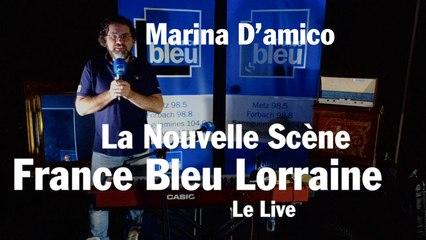 La Nouvelle Scène France Bleu Lorraine Le Live - Marina D'amico