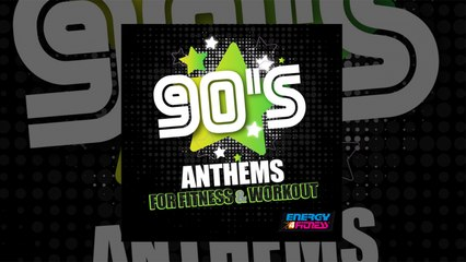 E4F - 90s Anthems For Fitness & Workout - Fitness & Music 2020
