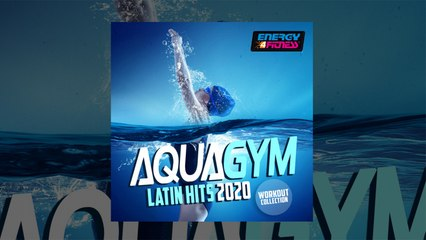 E4F - Aqua Gym Latin Hits 2020 Workout Collection - Fitness & Music 2020