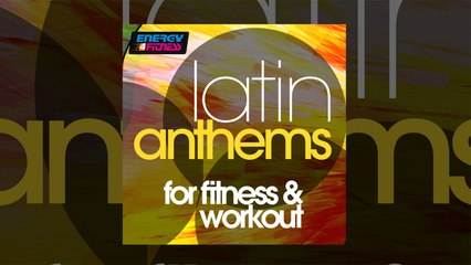 E4F - Latin Anthems For Fitness & Workout - Fitness & Music 2020