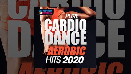 E4F - Pure Cardio Dance & Aerobic Hits 2020 - Fitness & Music 2020