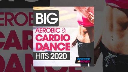 E4F - Big Aerobic & Cardio Dance Hits 2020 - Fitness & Music 2020