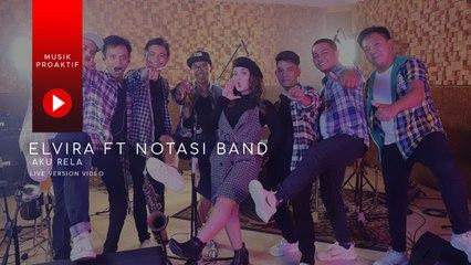 Elvira Ft. Notasi Band - Aku Rela (Live Version Video)