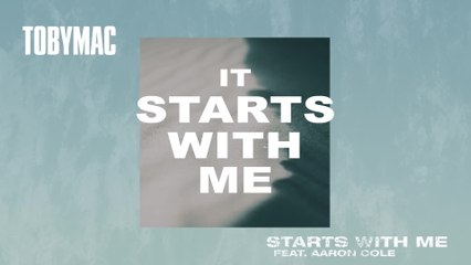 TobyMac - Starts With Me