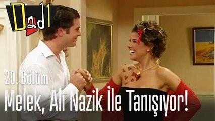 Melek, Ali Nazik ile tanışıyor! - Dadı 20. Bölüm
