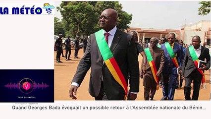 Bénin : Affaire possible retour de Georges Bada à l'Assemblée nationale : la preuve en audio