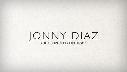 Jonny Diaz - Your Love Feels Like Home