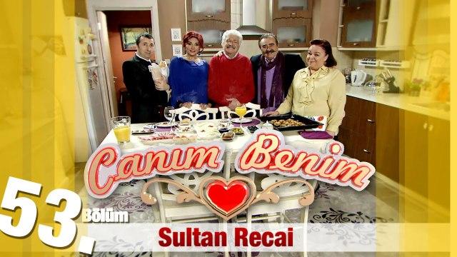 """Canım Benim - 53. Bölüm """"Sultan 7. Recai"""""""