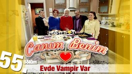 """Canım Benim - 55. Bölüm """"Evde Vampir Var"""""""