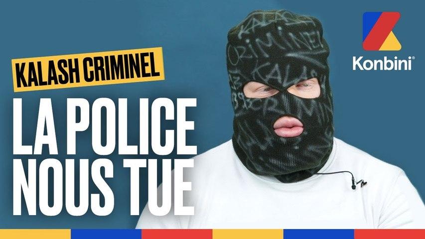Kalash Criminel   La police nous tue