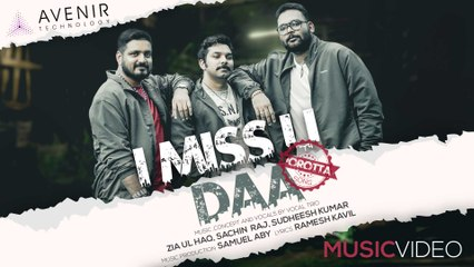 I Miss U Daa - Porotta Song    Zia Ul Haq   Sachin Raj   Sudheesh Kumar   Avenir Technology