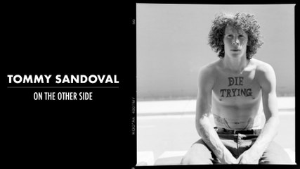 Tommy Sandoval | On The Other Side