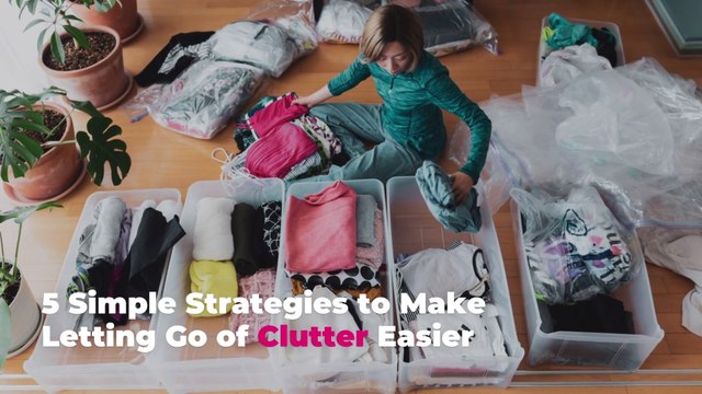 5 Simple Strategies to Make Letting Go of Clutter Easier