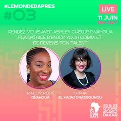 #LeMondeDAprès épisode 3 : avec Ashley Okédjè Gnahoua , fondatrice de enjoy your comm [partie 1/2]
