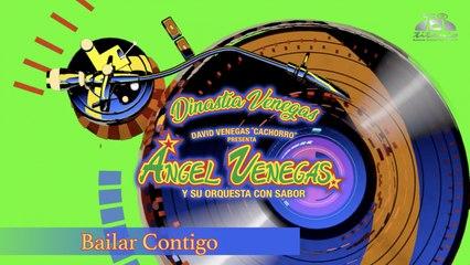 Ángel Venegas y su Orquesta con Sabor (Dinastía Venegas) - Bailar Contigo (Lyrics)