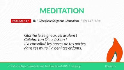 """MEDITATION Psaume 147 :""""Glorifie le Seigneur, Jérusalem !"""""""