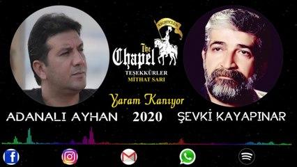 Adanalı Ayhan & Şevki Kayapınar - Yaram Kanıyor