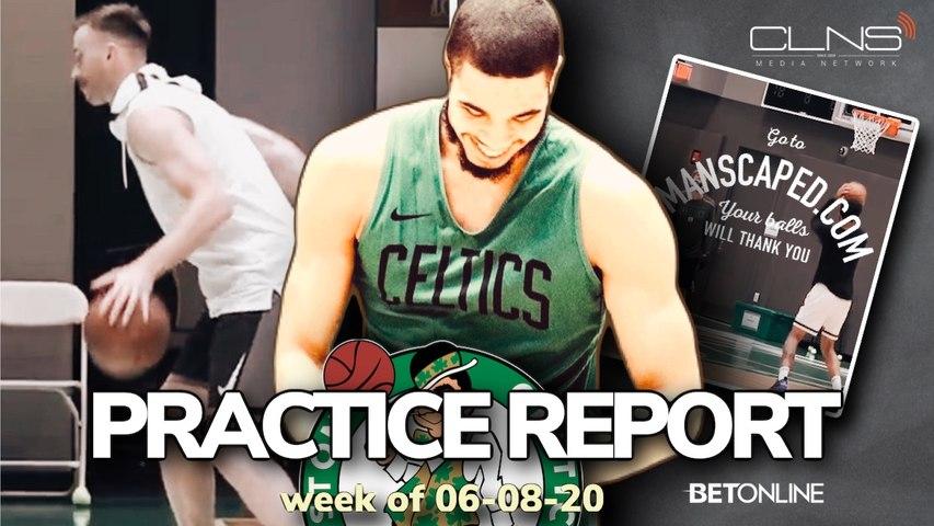 Celtics 1st Practice Report of the NBA Resumes Season - 6/8/20 Week