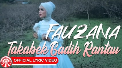 Fauzana - Takabek Gadih Rantau [Official Lyric Video HD]