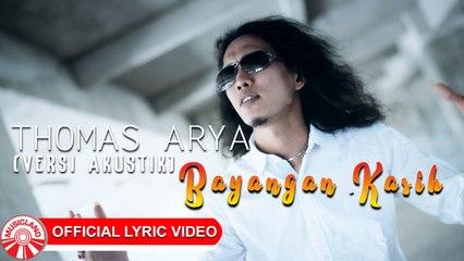 Thomas Arya - Bayangan Kasih (Versi Akustik) [Official Lyric Video HD]