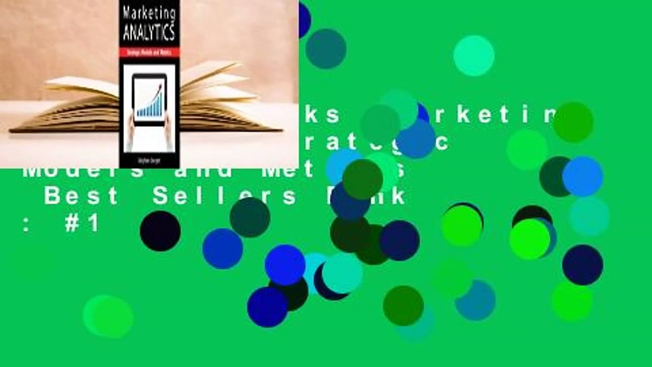 About For Books  Marketing Analytics: Strategic Models and Metrics  Best Sellers Rank : #1
