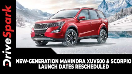 New-Generation Mahindra XUV500 & Scorpio Launch Dates Rescheduled | Details