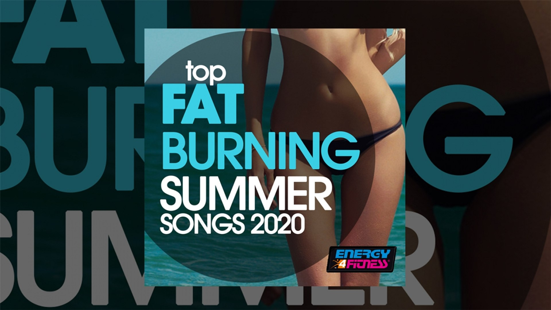 E4F - Top Fat Burning Summer Songs 2020 - Fitness & Music 2020