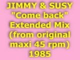 "JIMMY & SUSY ""Come back"" Extended Mix 1985"