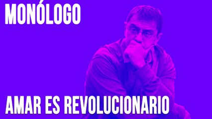 Amar es revolucionario - Monólogo - En la Frontera, 24 de junio de 2020