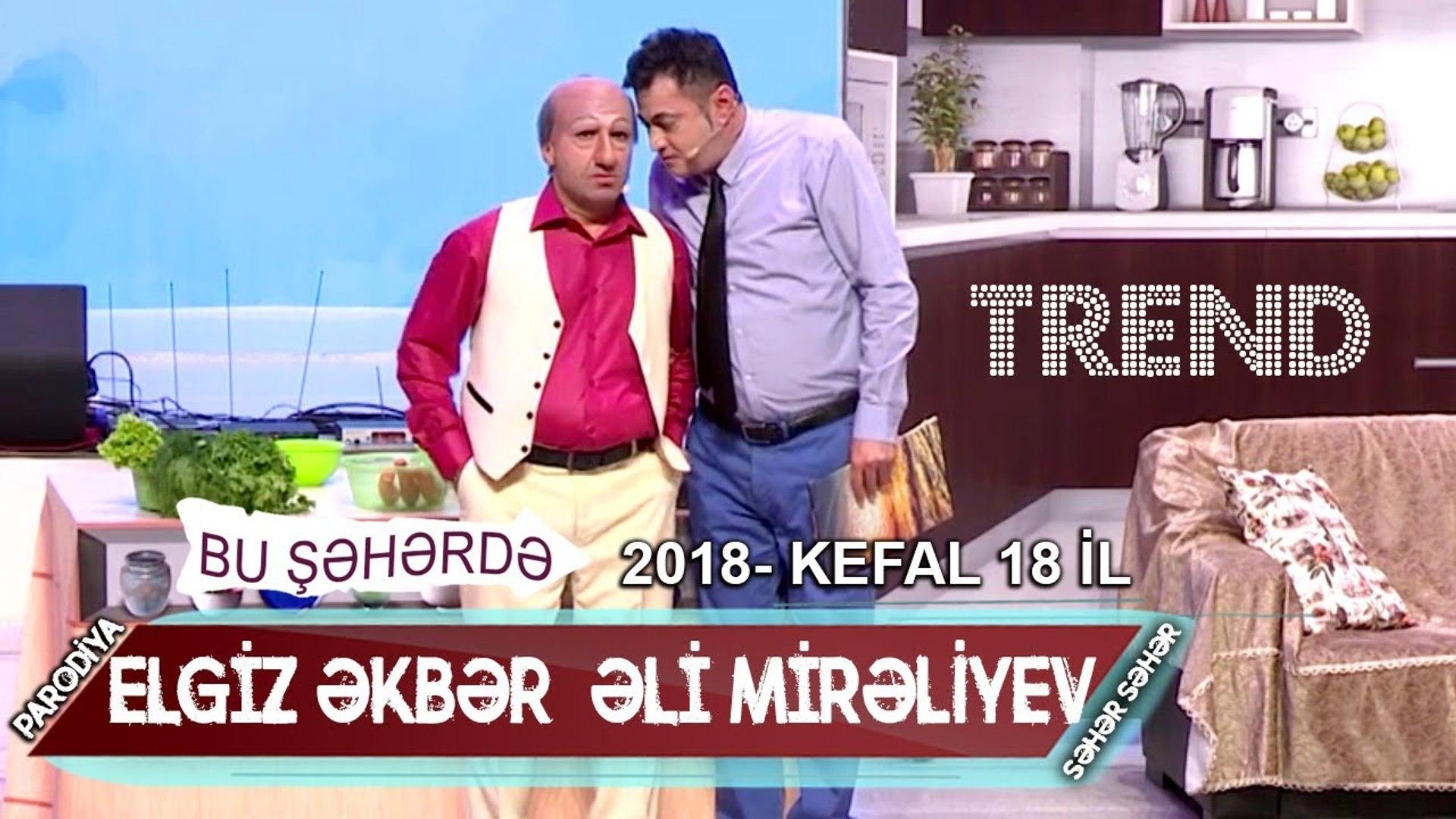 Bu Seherde 2018 Kefal 18 Il Parodiya Elgiz əkbər əli Mirəliyev Səhər Səhər Video Dailymotion
