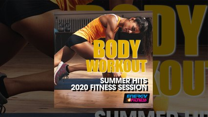 E4F - Body Workout Summer Hits 2020 Fitness Session - Fitness & Music 2020