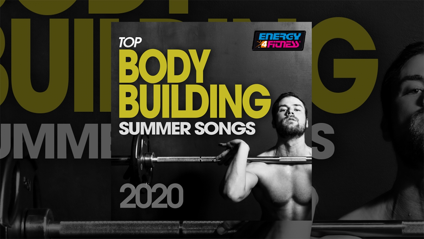 E4F – Top Body Building Summer Songs 2020 – Fitness & Music 2020