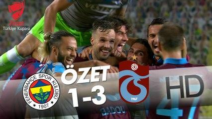 Fenerbahçe - Trabzonspor Ziraat Türkiye Kupası Maçının Özeti